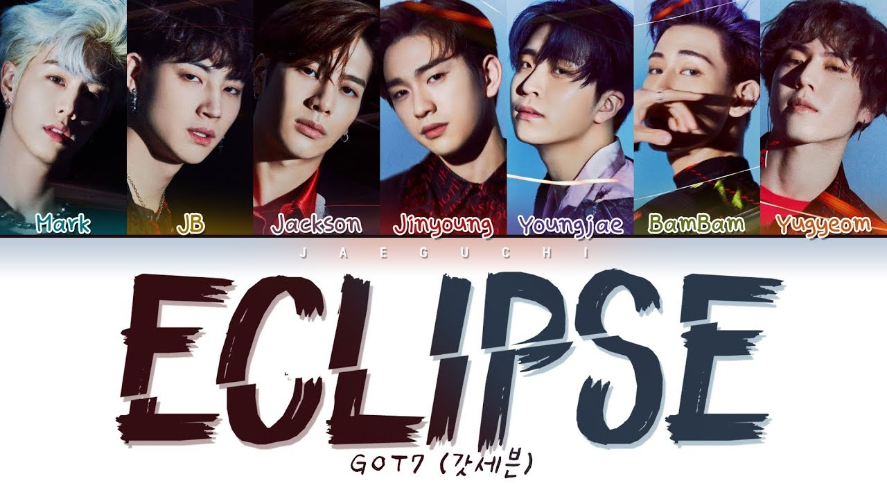 "GOT7 (갓세븐) ""ECLIPSE"" (Color Coded s Eng/Rom/Han/가사)"
