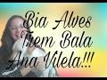 Trem Bala (Ana Vilela) Bia Alves!!!