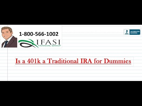 Is a 401k a Traditional IRA for Dummies