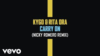 Kygo, Rita Ora - Carry On (Nicky Romero Remix (Audio))