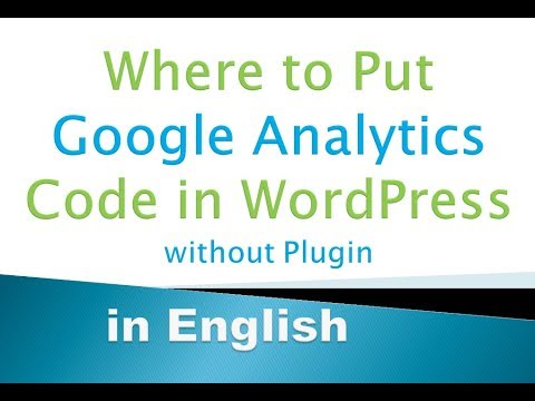 Where to Put Google Analytics Code in WordPress without Plugin