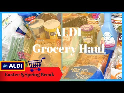 Aldi Grocery Haul ~ Easter and Spring Break