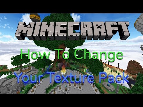 How to Get a Minecraft Texture Pack 2018!