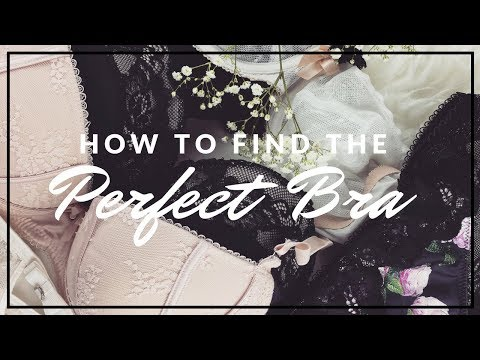 How To Find The Perfect Bra