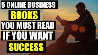 5 BUSINESS BOOKS YOU MUST READ IF YOU ARE SERIOUS ABOUT SUCCESS   इंटरनेट बिज़नेस पर 5 किताबे