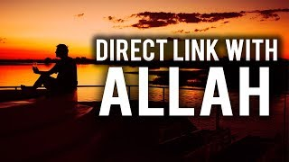 THIS VIDEO WILL HELP YOU DIRECTLY LINK WITH ALLAH