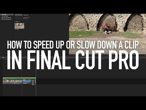 How to speed up or slow down video in Final Cut Pro - 2017