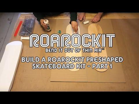 Build a Roarockit Preshaped Skateboard Kit - Part 1