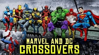 10 Marvel & DC Crossovers You NEED To KNOW!