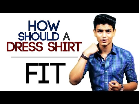HOW Should a FORMAL/DRESS SHIRT FIT | BUYING The PERFECT Fitting Shirt | Mayank Bhattacharya