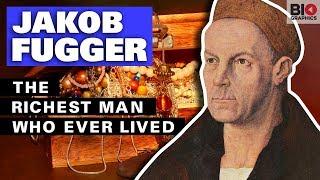 Jakob Fugger: The Richest Man Who Ever Lived