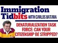 USCIS Denaturalization Task Force: Can Your Citizenship Be Stripped? (Immigration Tips And Tidbits)