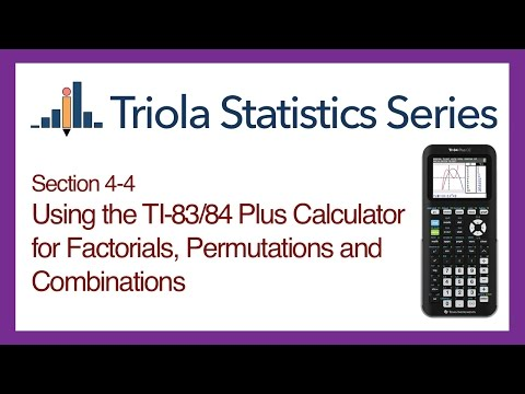 TI 83/84 Section 4-4: Using the TI-83/84 for Factorials, Permutations and Combinations