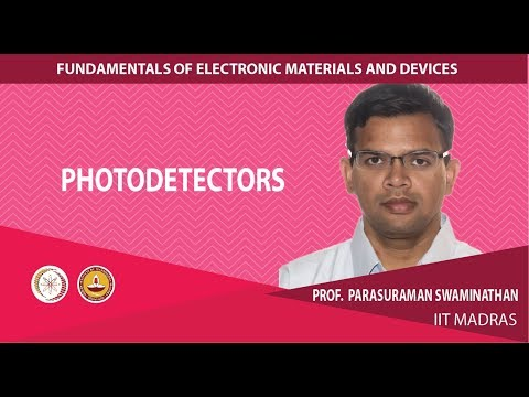 Mod-01 Lec-18 Optoelectronic devices: photodetector