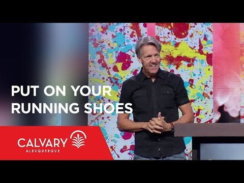 Put On Your Running Shoes - Philippians 3:12-16 - Skip Heitzig