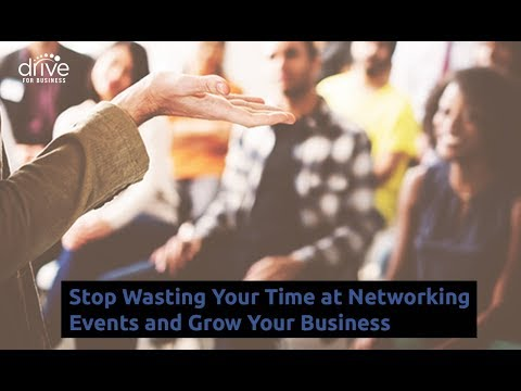 Stop Wasting Time at Networking Events and Grow Your Business