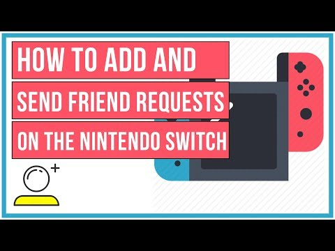 How To Add And Send Friend Requests On The Nintendo Switch - Full Tutorial