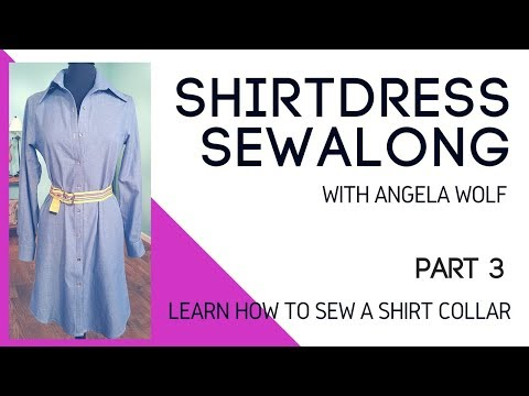Learn How to Sew a Shirt Collar | Part 3 Shirtdress Sewalong with Angela Wolf