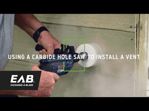EAB - How To Install A Vent In Hardie Plank or Wood Using A Carbide Tipped Hole Saw