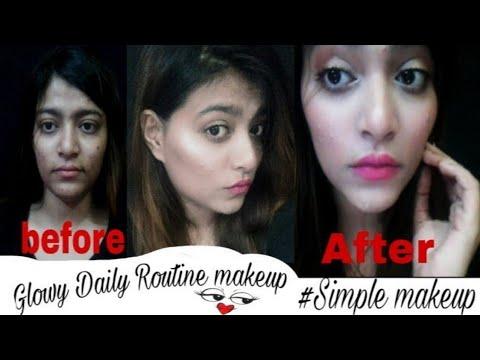 Glowy Daily Routine makeup tutorial |simple makeup |natural natural |regular basis