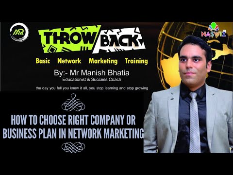 How to Choose Right Company or Business Plan in Network Marketing | NASWIZ | by Mr Manish Bhatia