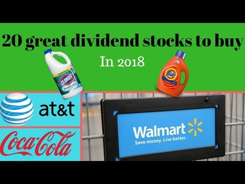 20 Great Dividend Stocks To Watch In 2018