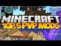 TOP 5 MINECRAFT PVP MODS! - (Best Minecraft PvP Mods) 2016
