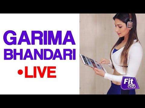 Garima Bhandari LIVE on #FitTak
