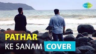 Pathar Ke Sanam | Anurag Ranga and Abhishek Raina | Music Cover | Devotees Insanos