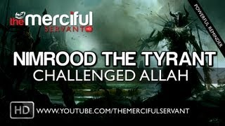 Nimrood The Tyrant Who Challenged Allah ᴴᴰ