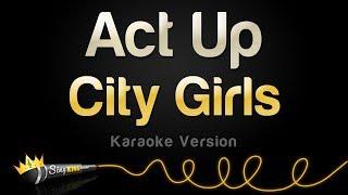 Download City Girls - Act Up (Karaoke Version) Video