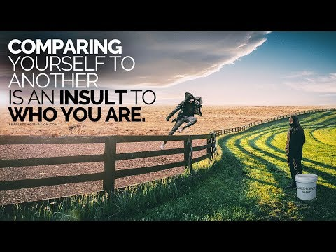 Comparing Yourself to Another is an INSULT to WHO YOU ARE!