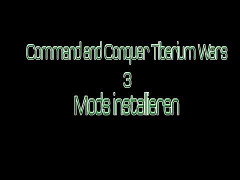 C&C Tiberium Wars 3 Mods installieren German