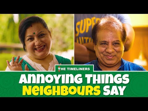 Annoying Things Neighbours Say | The Timeliners