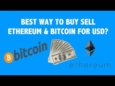 Best Way to Buy Sell Ethereum & Bitcoin for USD?