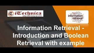 1. Information Retrieval - Introduction and Boolean Retrieval with example