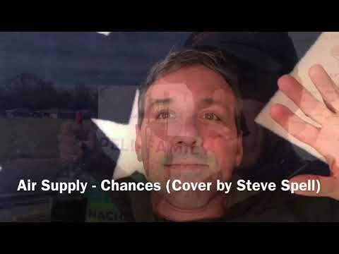 Air Supply - Chances (Cover by Steve Spell)