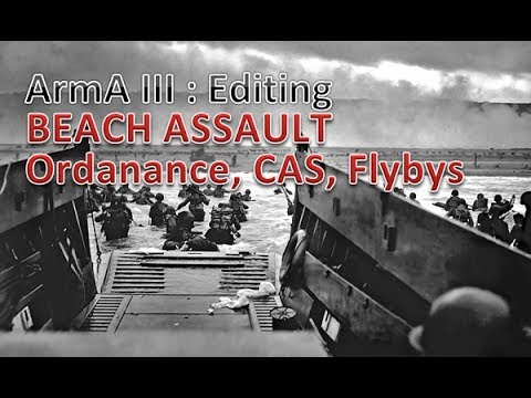 ArmA 3 Editing : Beach Assault with Ordnance, CAS and Flybys
