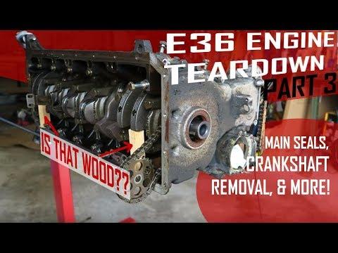 BMW E36 Engine Teardown [Pt 3]: Crankshaft Removal and More! (m50 m52 s50 applications)