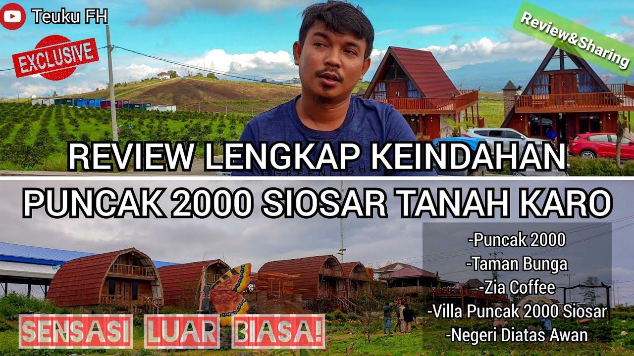 REVIEW LENGKAP! TRIP TO PUNCAK 2000 SIOSAR TANAH KARO