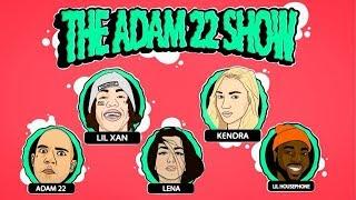 The Adam22 Show #9: Lil Xan & Kendra Sunderland