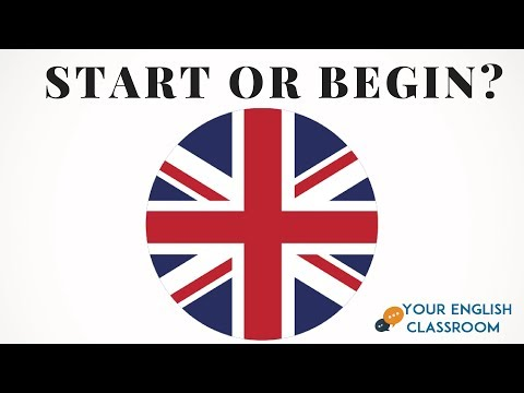 How To Use Start and Begin - English Grammar