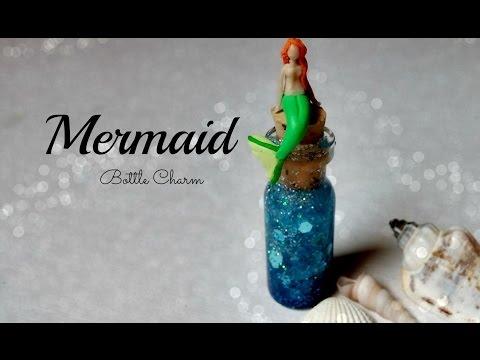 ღ Mermaid Bottle Charm (Polymer Clay) Tutorial ღ