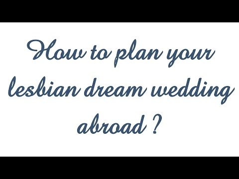 How to plan your dream lesbian wedding abroad