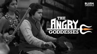 Bhumata Brigade a.k.a. The Angry Goddesses | Blush Originals