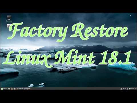 Factory Restore Linux Mint 18.1