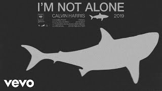 Calvin Harris - I'm Not Alone (2009 Remaster) [Official Audio]