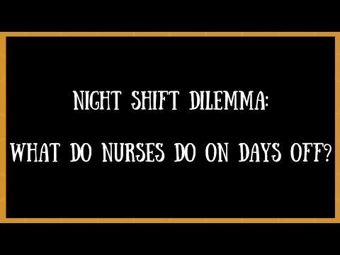 Night Shift Dilemma: What Do Nurses Do On Days Off?