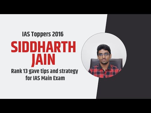 IAS Topper 2016 Siddharth Jain Rank 13 gave tips and strategy for IAS Main Exam