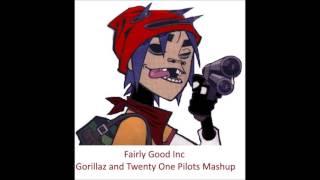 Fairly Good Inc - Gorillaz/Twenty One Pilots Mashup